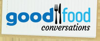 Good Food Conversations